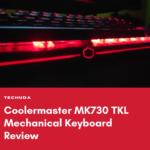MK730 Cooler Master Mechanical RGB Keyboard Review