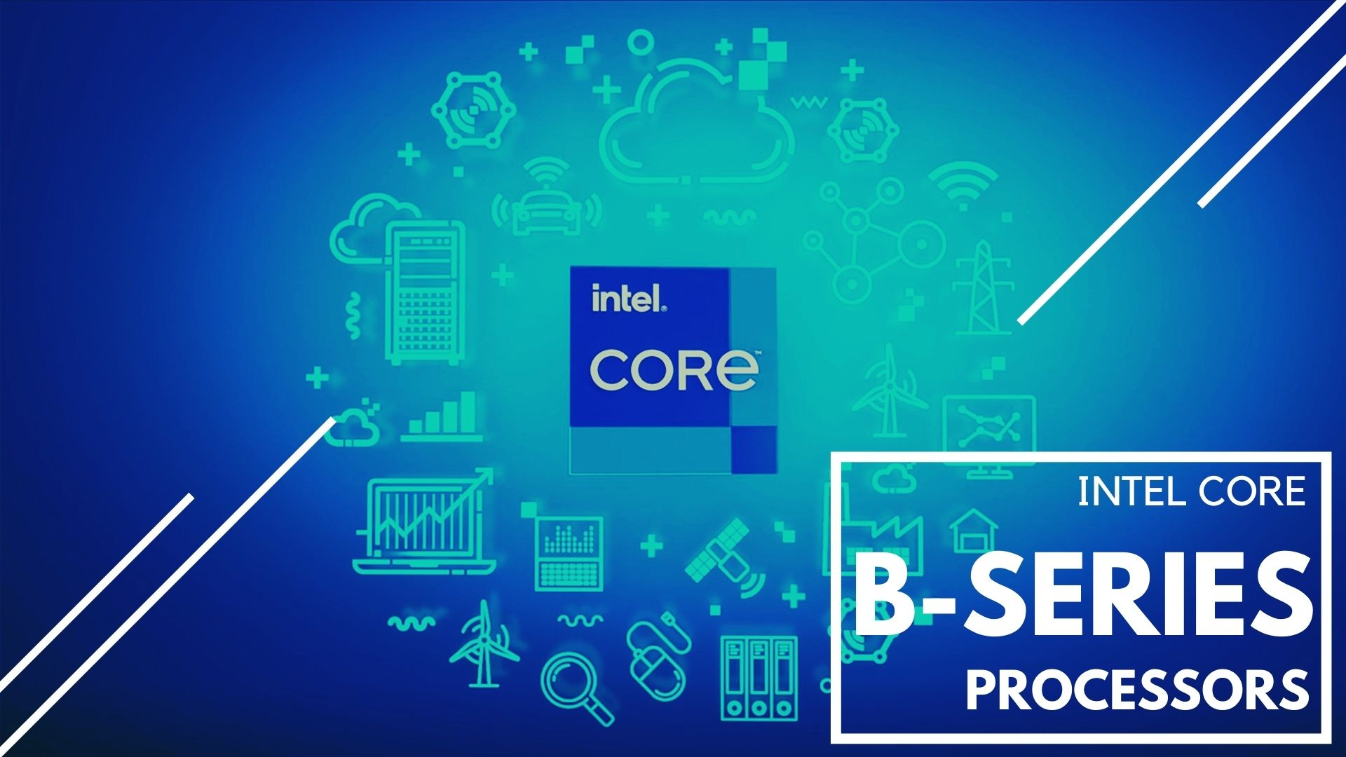 Intel B Series Processors launched with 65W TDP - Full news