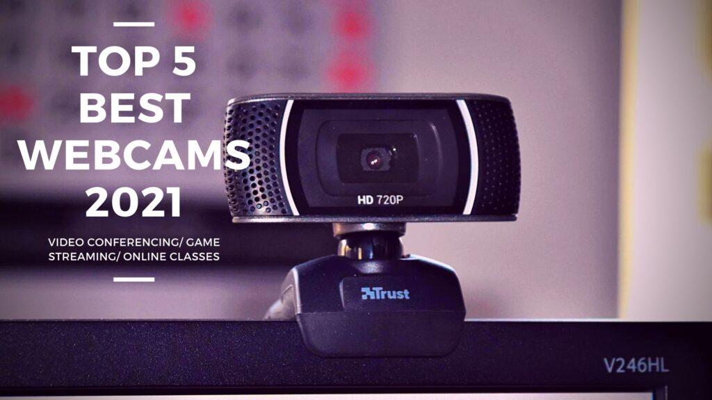 Top 5 best webcams in 2021